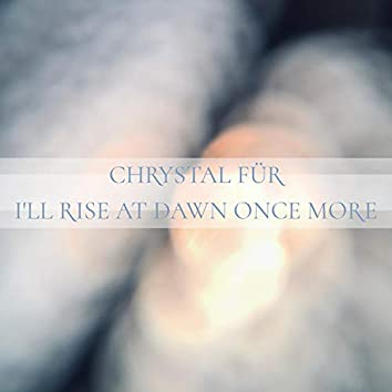 I'll Rise At Dawn Once More (feat. Echo Collective)