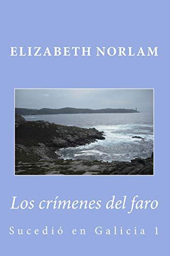 Los crmenes del faro: Sucedi en Galicia: Volume 1