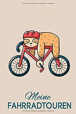 Meine Fahrradtouren: Lustiges Fahrrad Tourenbuch: Fahrradtour Radtour Tagebuch Notizbuch Für Radsportler, Radfahrer Und Fahrrad Fans. Der handliche Begleiter für den Fahrrad Ausflug.