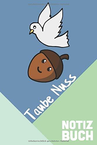 Taube Nuss Notizbuch: A5 120 Seiten Notizbuch im Punkteraster als Terminkalendar oder Planer für deinen Bürojob! Taubes Nüsschen Heft für die Uni oder Schule!