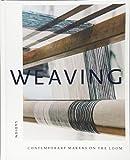 Weaving: Contemporary Makers on the Loom - Katie Treggiden