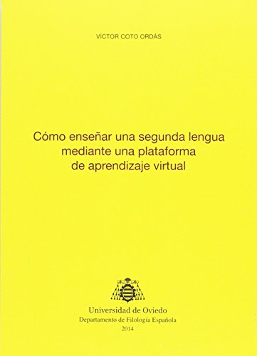 Cómo enseñar una segunda lengua mediante una plataforma de aprendizaje virtual (Biblioteca de Filología Hispánica)