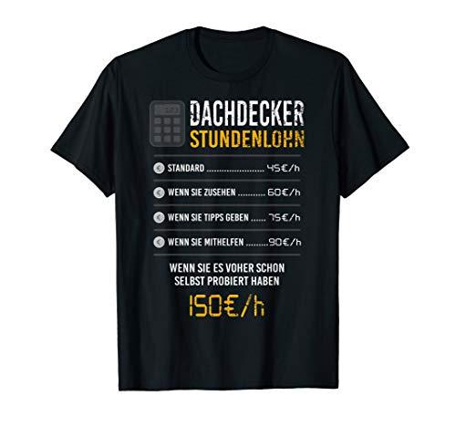 Dachdecker T Shirt lustig Stundenlohn Geschenk T-Shirt