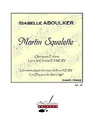 Martin Squelette: Opéra pour enfants librement adapté du roman de Pierre Véry