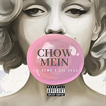 Chowmein (feat. Lil Ceas)