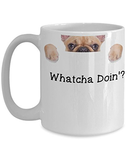 Whatcha Doin Frenchie Dog Lovers Gift Coffee Mug 15 oz by Blue Feather Web