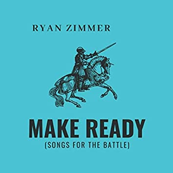 Make Ready (Songs for the Battle)