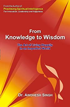 From Knowledge to Wisdom by [Awdhesh Singh]