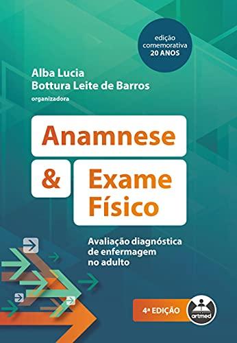 Anamnese e Exame Físico: Avaliação Diagnóstica de Enfermagem no Adulto