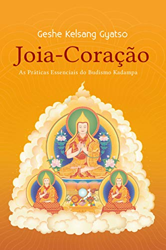Joia-Coração: As Práticas Essenciais do Budismo Kadampa (Portuguese Edition)