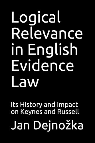 Logical Relevance in English Evidence Law: Its History and Impact on Keynes and Russell