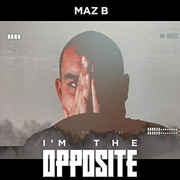 I`m the Opposite