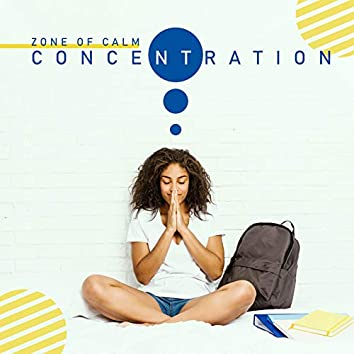 Zone of Calm Concentration  – Full Concentration, Inner Focus, Relaxed Brain, Calm Down, Stress Relief, Meditative New Learning Technique