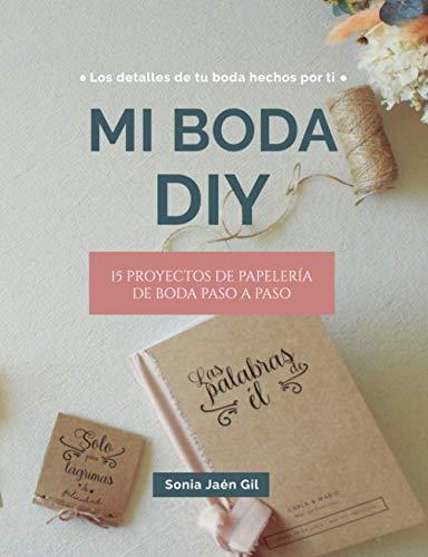 Mi Boda DIY: 15 Proyectos de papelería de boda paso a paso