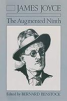 James Joyce: The Augmented Ninth : Proceedings of the Ninth International James Joyce Symposium (Irish Studies)