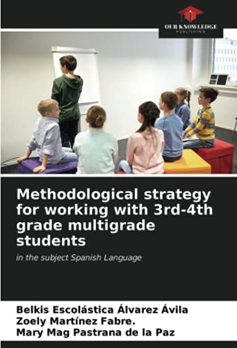 Methodological strategy for working with 3rd-4th grade multigrade students: in the subject Spanish Language