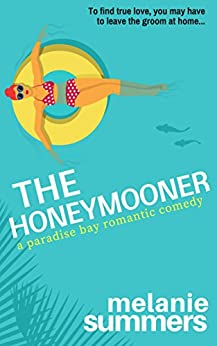 The Honeymooner (PARADISE BAY SERIES Book 1)