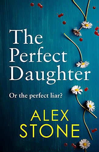 The Perfect Daughter: A brand new gripping psychological thriller for 2021