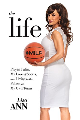 The Life: Playin' Palin, My Love of Sports, and Living to the Fullest On My Own Terms (English Edition)