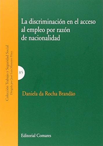 Discriminación en el acceso al empleo por razón de nacionalidad,La (Trabajo Y Seguridad Social)