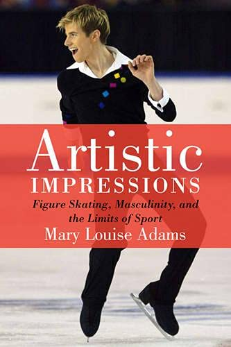 Compare Textbook Prices for Artistic Impressions: Figure Skating, Masculinity, and the Limits of Sport Edition Unstated Edition ISBN 9781442611719 by Adams, Mary Louise