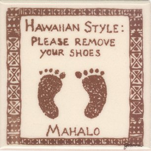 Banana Patch Studio Hawaiian Style Please Remove Your Shoes Feet 4