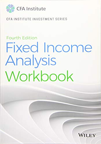Compare Textbook Prices for Fixed Income Analysis Workbook CFA Institute Investment Series 4 Edition ISBN 9781119627449 by Petitt, Barbara S.