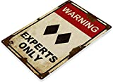 Tinworld Tin Sign Caution Experts Only Rustic...