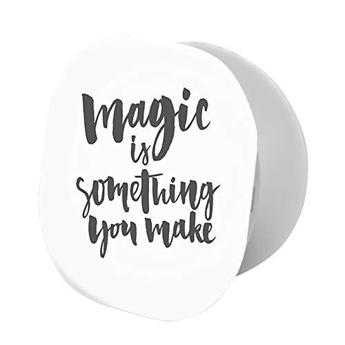 Telefonständer, inspirierendes Zitat über Love Life Magic is Something You Make Phrasing, universeller Ständer für alle Handys
