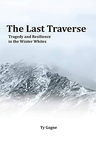 The Last Traverse; Tragedy and Resilience in the Winter Whites