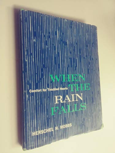 When the rain falls;: Comfort for troubled hearts,