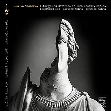 Feo & Manna: Lux in tenebris (Liturgy and Devotion in 18th Century Naples)