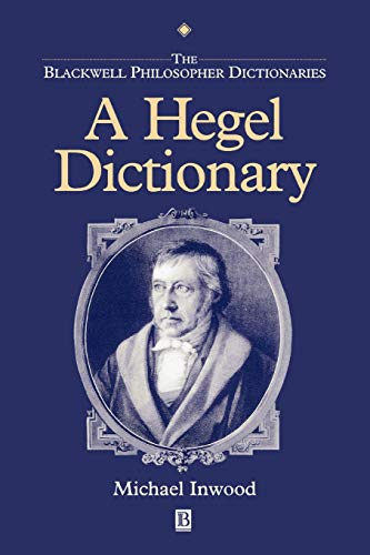 Hegel Dictionary: 1 (Blackwell Philosopher Dictionaries)