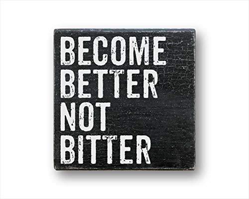 Tamengi Cartel de caja de madera con texto en inglés «Become Better Not Bitter», letreros inspiradores, letreros de escritorio, letreros de caja, decoración de pared de 10 x 10 cm