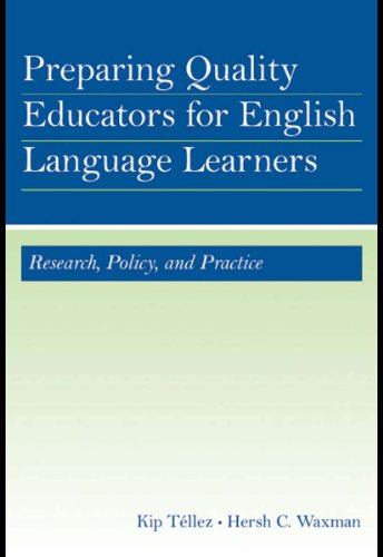 Preparing Quality Educators for English Language Learners: Research, Policy, and Practice (English Edition)