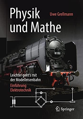 Physik und Mathe – Leichter geht's mit der Modelleisenbahn: Einführung Elektrotechnik