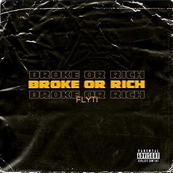 Broke or Rich