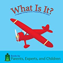 What Is It?: A Language Learning Book for Wonderful Kids with Autism