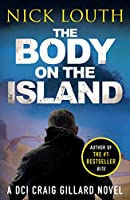 The Body on the Island (DCI Craig Gillard Crime Thrillers)