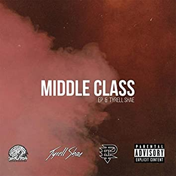 Middle Class (feat. Tyrell Shae)