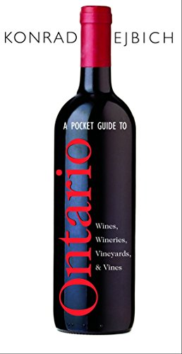 A Pocket Guide to Ontario Wines, Wineries, Vineyards, & Vines