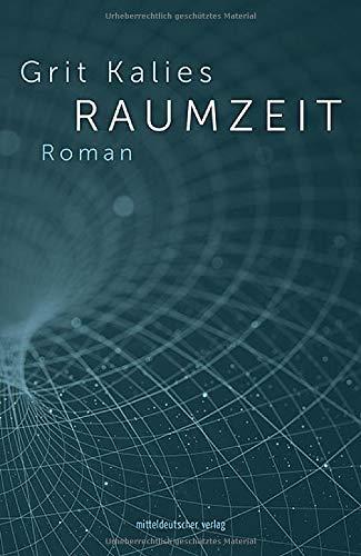 Raumzeit: Roman