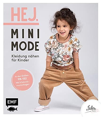Hej. Minimode – Kleidung nähen für Kinder: Alle Modelle in den Größen 98 bis 152 – Der Skandi-Look für Kids aus Webware, Baumwollstoffen, Musselin und Co. – Mit 6 Schnittmusterbogen