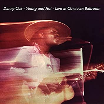 Young and Hot (Live at Cowtown Ballroom)