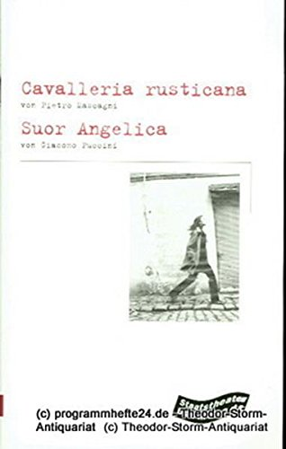 Programmheft Cavalleria rusticana. Melodramma. - Suor Angelica ( Schwester Angelica ) Oper. Premiere 22. September 2001 im Großen Haus. Spielzeit 2001 / 2002 Programmheft Nr. 101