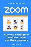 Zoom: aprende a configurar reuniones efectivas y seguras