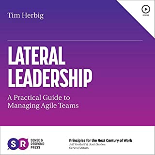 Lateral Leadership     A Practical Guide for Agile Product Managers              By:                                                                                                                                 Tim Herbig                               Narrated by:                                                                                                                                 Chris Abell                      Length: 1 hr     Not rated yet     Overall 0.0