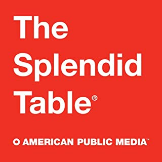 The Splendid Table, 1-Month Subscription audiobook cover art