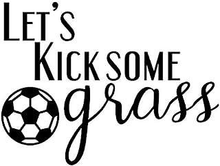 Let's Kick Some Grass Soccer Funny NOK Decal Vinyl Sticker  Cars Trucks Vans Walls Laptop Black 5.5 x 4.0 in NOK366