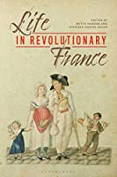 Life in Revolutionary France